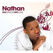 Single by Nathan: http://en.wikipedia.org/wiki/do_without_my_love