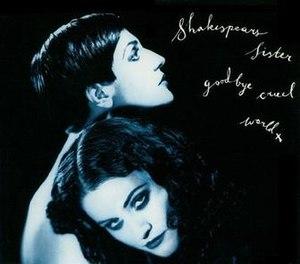 Goodbye Cruel World (Shakespears Sister song) - Image: Goodbye Cruel World 1991