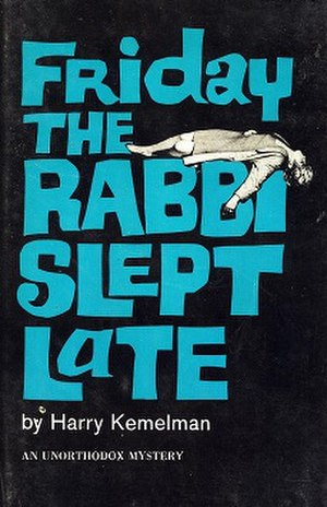 Harry Kemelman - First Rabbi Small novel, which was the basis for the TV film and series, Lanigan's Rabbi.
