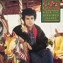 Leo Sayer - Have You Ever Been in Love.jpg