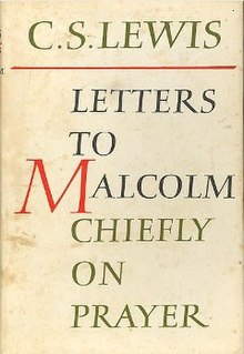 Letters to Malcolm: Chiefly on Prayer - Wikipedia, the free ...