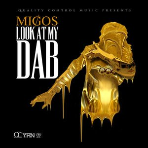 Look at My Dab - Image: Migos LAMD