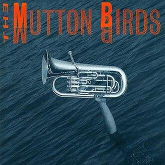 The Mutton Birds (album) - Image: Muttonbirdsdebut
