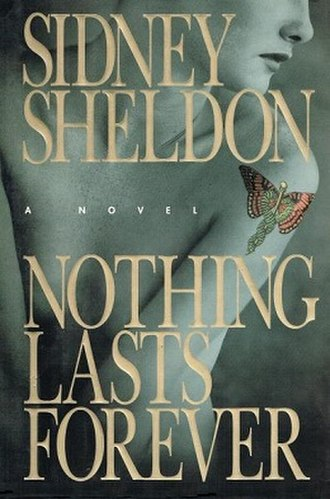 Nothing Lasts Forever (Sheldon novel) - First edition