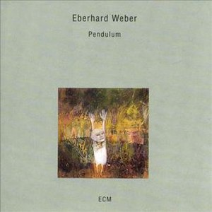 Pendulum (Eberhard Weber album)