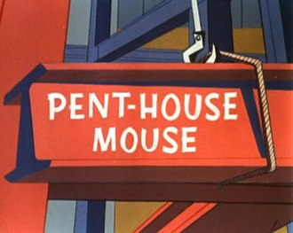 Pent-House Mouse - The title card of Pent-House Mouse.