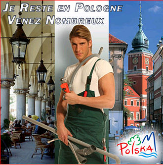"2004 enlargement of the European Union - The ""Polish Plumber"" cliché adopted by Poland's tourism board to advertise Poland as a tourist destination on the French market. (English translation: ""I am staying in Poland, come in large numbers"")"