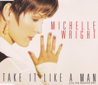 Take It Like a Man (Michelle Wright song) 1992 single by Michelle Wright