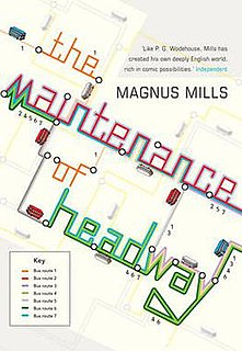 <i>The Maintenance of Headway</i> book by Magnus Mills