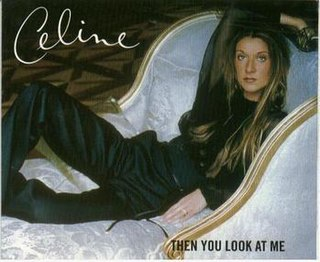 Then You Look at Me 1999 single by Celine Dion