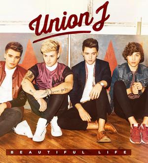 Beautiful Life (Union J song) - Image: Union J Beautiful Life