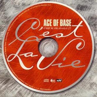 C'est la Vie (Always 21) - Image: Ace of Base C'est la Vie (Always 21)