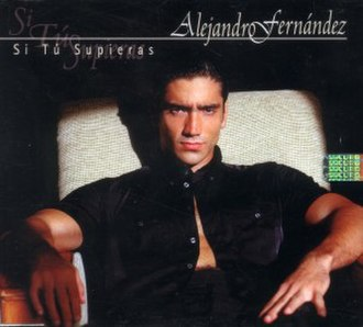 Si Tú Supieras - Image: Alejandro Fernandez Si Tu Supieras