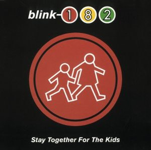 Stay Together for the Kids - Image: Blink 182 Stay Together for the Kids cover
