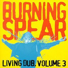 Burning Spear - Living Dub Volume 3 album cover.jpg