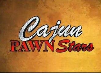 Cajun Pawn Stars - Image: Cajun Pawn Stars