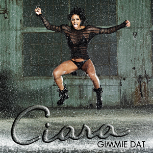Gimmie Dat - Image: Ciara Gimmie Dat