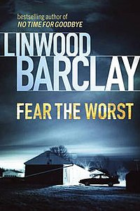 http://upload.wikimedia.org/wikipedia/en/thumb/c/cd/FearTheWorst-LinwoodBarclay.jpg/200px-FearTheWorst-LinwoodBarclay.jpg