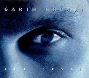 Fever (Aerosmith song) - Image: Garth Brooks The Fever