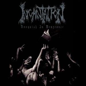 Vanquish in Vengeance - Image: Incantation Vanquish