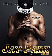 Jay Park Take A Deeper Look.jpg