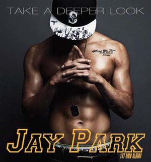 Take a Deeper Look - Image: Jay Park Take A Deeper Look