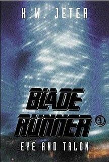 <i>Blade Runner 4: Eye and Talon</i> Science fiction novel by K. W. Jeter