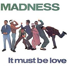 Madness - It Must Be Love.jpg
