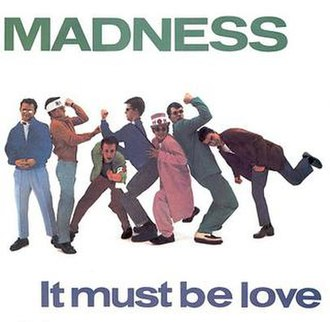 It Must Be Love (Labi Siffre song) - Image: Madness It Must Be Love