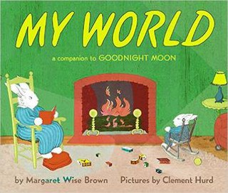 <i>My World</i> (book) book by Margaret Wise Brown
