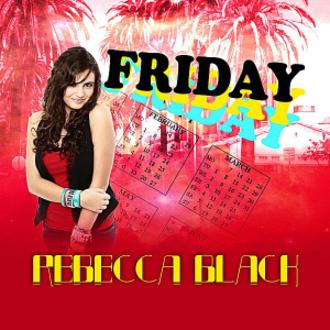 Friday (Rebecca Black song) - Image: Rebecca Black Friday