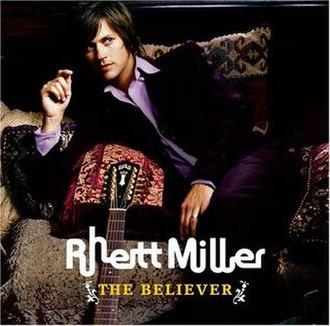 The Believer (Rhett Miller album) - Image: The Believer Rhett Miller