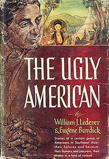 <i>The Ugly American</i> 1958 political novel by Eugene Burdick and William Lederer depicting failures of U.S. diplomacy in Southeast Asia