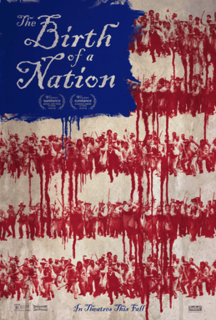 <i>The Birth of a Nation</i> (2016 film) 2016 film by Nate Parker