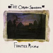 The official artwork for Frontier Ruckus' 2008 album, The Orion Songbook.jpg