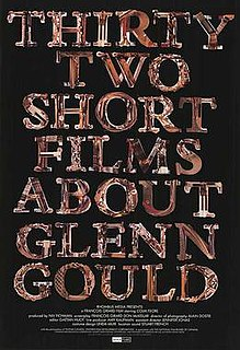 <i>Thirty Two Short Films About Glenn Gould</i>