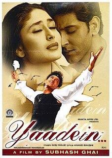 <i>Yaadein</i> (2001 film) 2001 film by Subhash Ghai