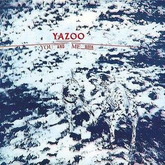You and Me Both - Image: Yazoo You and Me Both