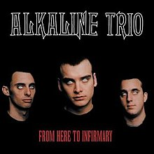 Alkaline Trio - From Here to Infirmary cover.jpg