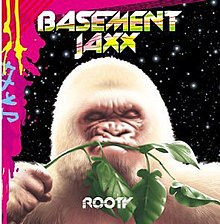 basement jaxx rooty cd album