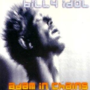 Adam in Chains - Image: Billyidolsingleadami nchains