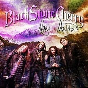 Magic Mountain (Black Stone Cherry album) - Image: Black Stone Cherry Magic Mountain