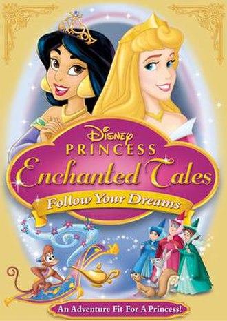 Disney Princess Enchanted Tales: Follow Your Dreams - Image: Disneyprincessenchan tedtalesposter
