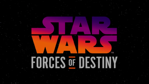 Star Wars Forces of Destiny - Image: Forces of Destiny Opening Logo