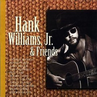 Hank Williams Jr. and Friends - Image: Hank Williams, Jr. & Friends CD