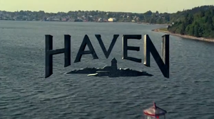 Title card for the SyFy series Haven.