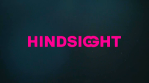 Hindsight (TV series) - Image: Hindsight intertitle