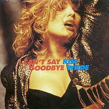 I Can't Say Goodbye - Kim Wilde.jpg