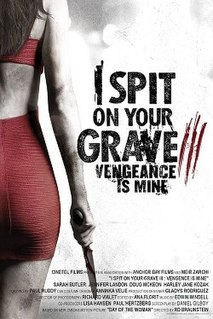 <i>I Spit on Your Grave III: Vengeance Is Mine</i>