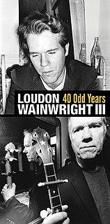 <i>40 Odd Years</i> 2011 box set by Loudon Wainwright III
